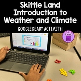 Skittle Land Weather and Climate Hands-On Activity Google Ready!