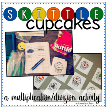 Skittles Cupcake Math - Multiplication & Division Activity