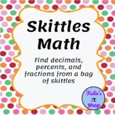 Skittles Fractions, Decimals, and Percents