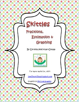 Skittles Fractions, Estimation, and Graphing