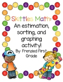 Skittles Math - Estimation, Sorting, and Graphing
