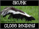 Skunk ~ Nonfiction Close Reading