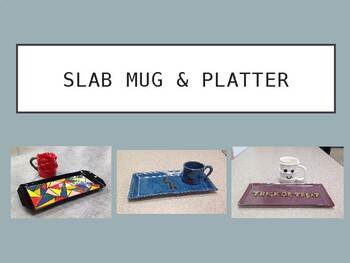 Slab Mug & Platter - PowerPoint Presentation