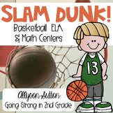 Slam Dunk!  Basketball ELA & Math Centers 2nd Grade