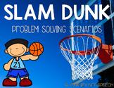 Slam Dunk Problem Solving Scenarios