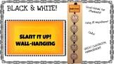 Slant it up wall hanging / decor - Black & White!