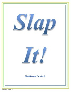Slap It!  Multiplication (8 times tables)