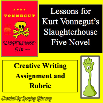 Slaughterhouse Five Creative Writing Assignment and Rubric