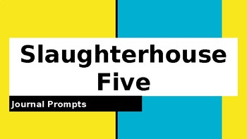 Slaughterhouse Five Journal Prompts