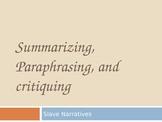 Slave Narratives and Summarizing, Paraphrasing, and Critiquing