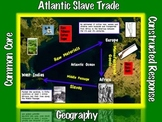 Slavery: Atlantic Slave Trade (1 of 9) Geography and Constructed Response