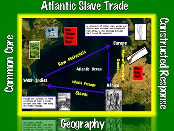 Slavery: Atlantic Slave Trade (1 of 9) Geography and Const