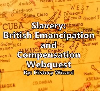 Slavery: British Emancipation and Compensation Webquest