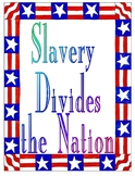 Slavery Divides the Nation Unit Plan Bundle