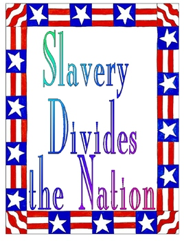 Slavery Divides the Nation Unit Plan Bundle