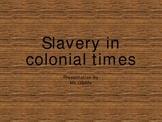Slavery In Colonial America-- Power Point Presentation