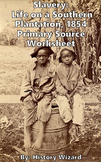 Slavery: Life on a Southern Plantation, 1854 Primary Source Worksheet