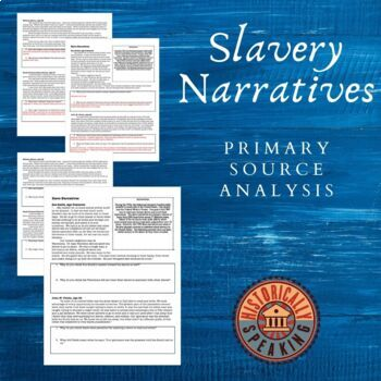 Slavery: Narratives - Primary Sources!