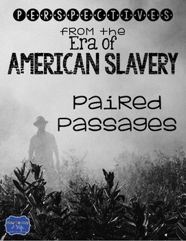 Slavery Perspectives from the Age of American Slavery Paired Passages