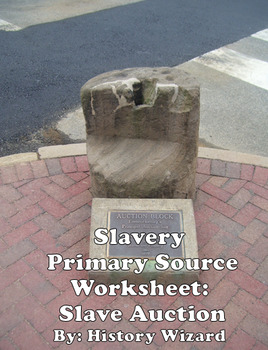 Slavery Primary Source Worksheet: Slave Auction