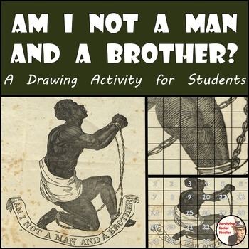 "Slavery - Recreate the ""Am I Not a Man and a Brother?"" Ill"