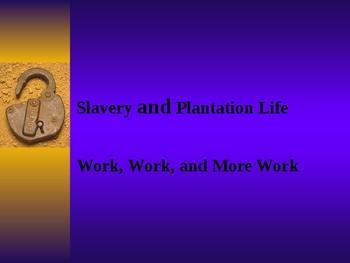Slavery and Plantation Life