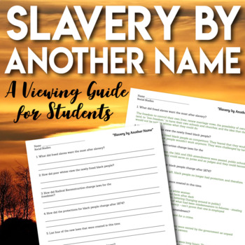 Slavery by Another Name A Viewing Guide Questions PBS