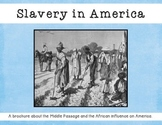 Slavery in America - A brochure on the Middle Passage and African Influence