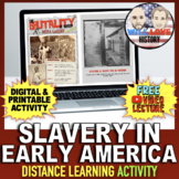 Slavery in Early America | Distance Learning Activity