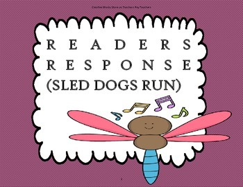 Sled Dogs Run - Readers Response Trifolds + Activities