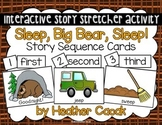 Sleep, Big Bear, Sleep! Story Sequence and Retelling Cards (Math and Literacy)