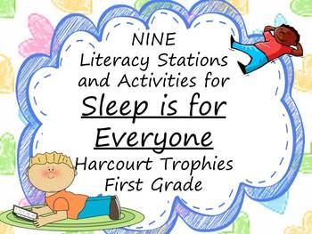 Sleep is for Everyone Literacy Stations for Harcourt Troph