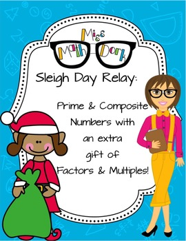Sleigh Day Relay - Primes/Composites with an gift of Multiples and Factors!