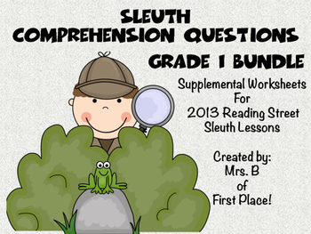 Sleuth Comprehension Worksheets 2013 Reading Street Grade One Bundle!!!
