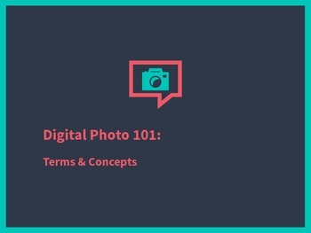 Slide Presentation: Photography Terms and Concepts