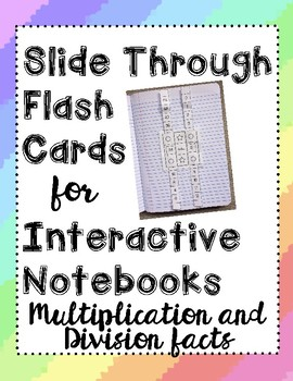 Slide Through Flashcards for Interactive Notebooks ~ Multiplication & Division