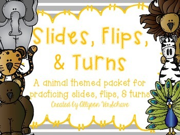 Slides, Flips, & Turns Activity Packet
