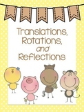Slides, Flips, and Turns! (Translation, Reflection, and Rotation)