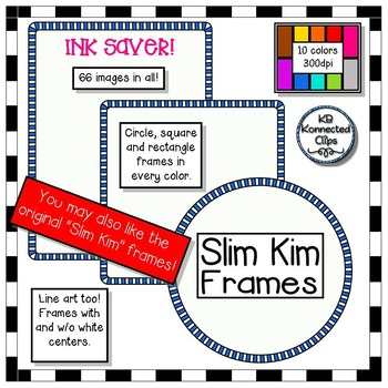 Slim Kim Crayon Frames - Ink Savers!