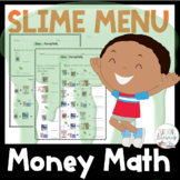Slime Menu Money Math - 4 Different Worksheets - Fun, Authentic Learning! - CCSS