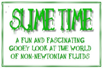 Slime Time Power Point: Non-Newtonian Fluids