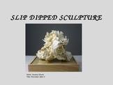 Slip Dipped Sculpture PowerPoint
