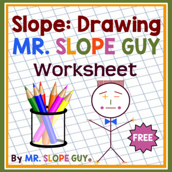 Slope: Drawing Mr. Slope Guy FUN ! Coloring Activity Go Math 8.EE.B.6 FREE