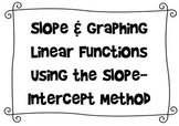 Slope & Graphing Linear Functions Using Slope-Intercept (N