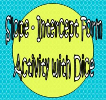 Slope-Intercept Form - Dice Activity