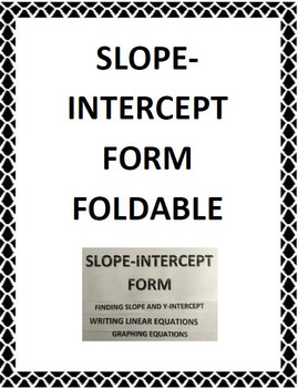 Slope-Intercept Form Foldable for Interactive Notebook (8.EE.B.5 and 8.EE.B.6)