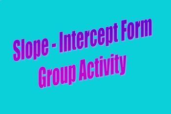 Slope Intercept Form Group Activity