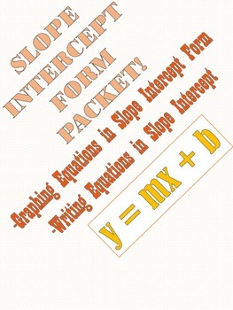 Slope Intercept Form Packet!