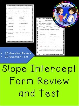 Slope Intercept Form Review and Test