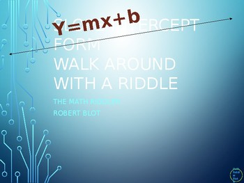 Slope Intercept Form Walk Around or Gallery Walk with a Riddle